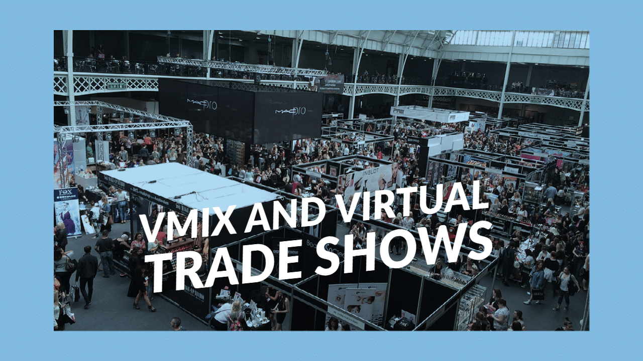 vMix and Virtual Trade Shows