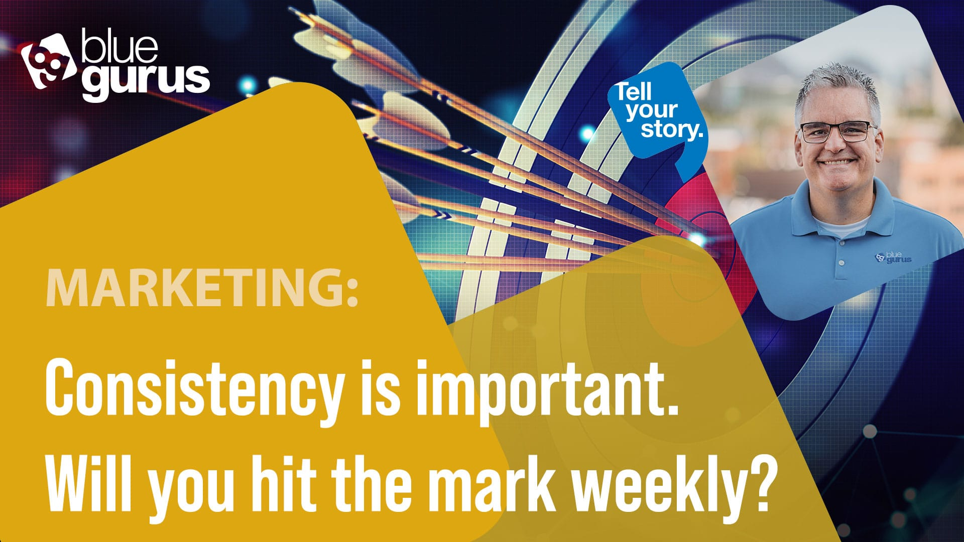 Consistency is important. Will you hit the mark weekly?