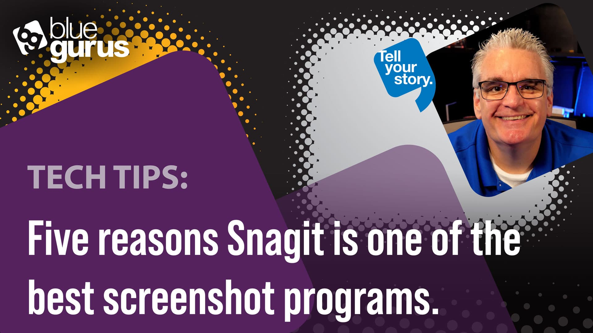 Tech Tip: 5 reasons Snagit is on of the best screenshot programs.