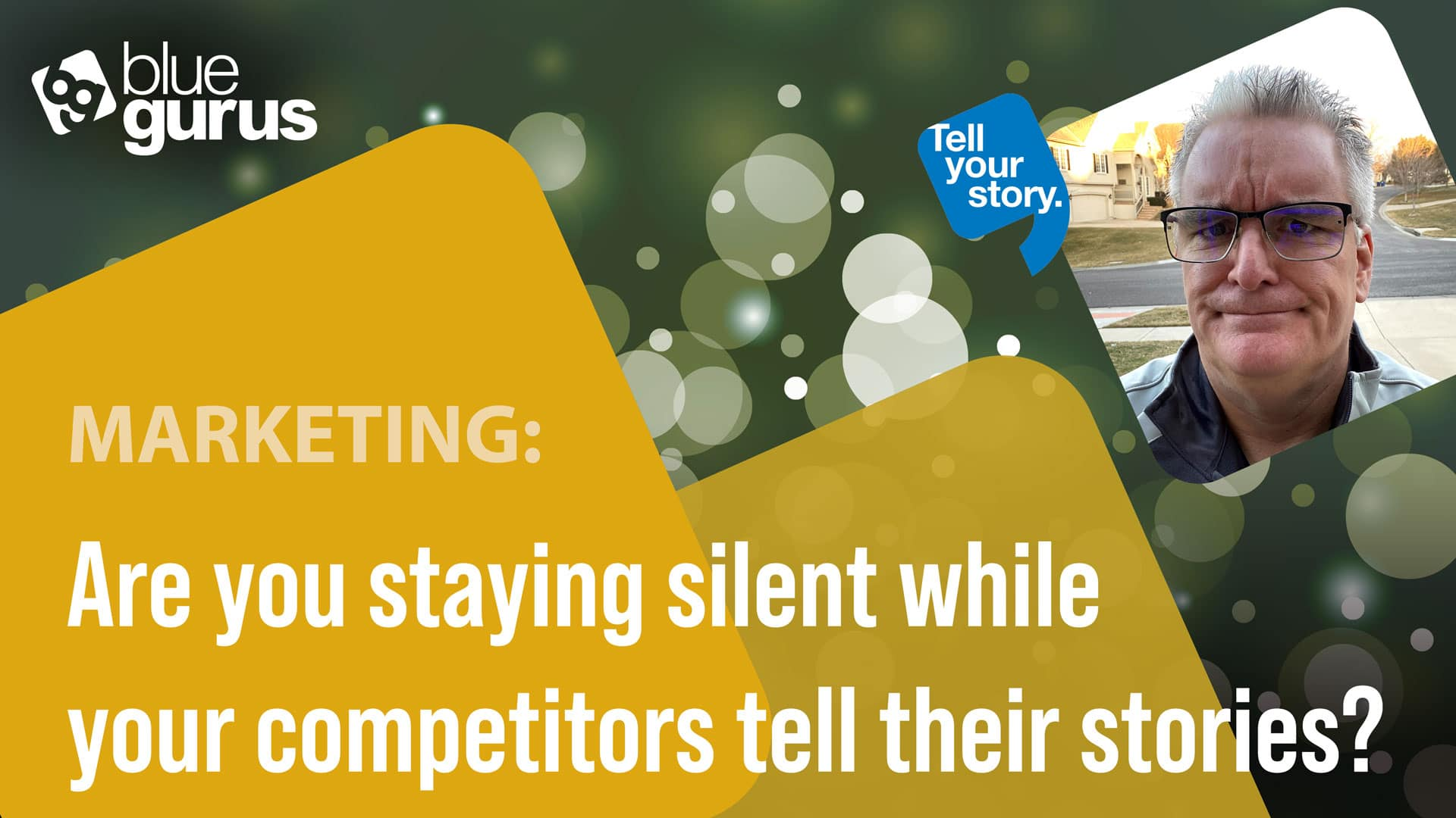 Are you staying silent while your competitors tell their stories?