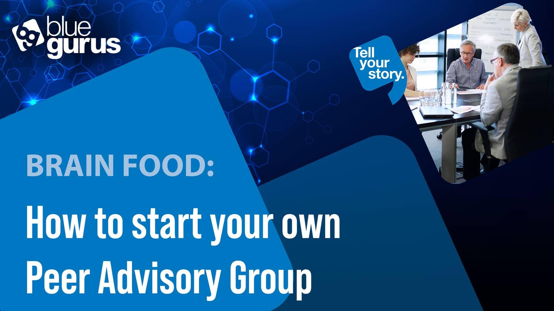 Start your own Peer Advisory Group