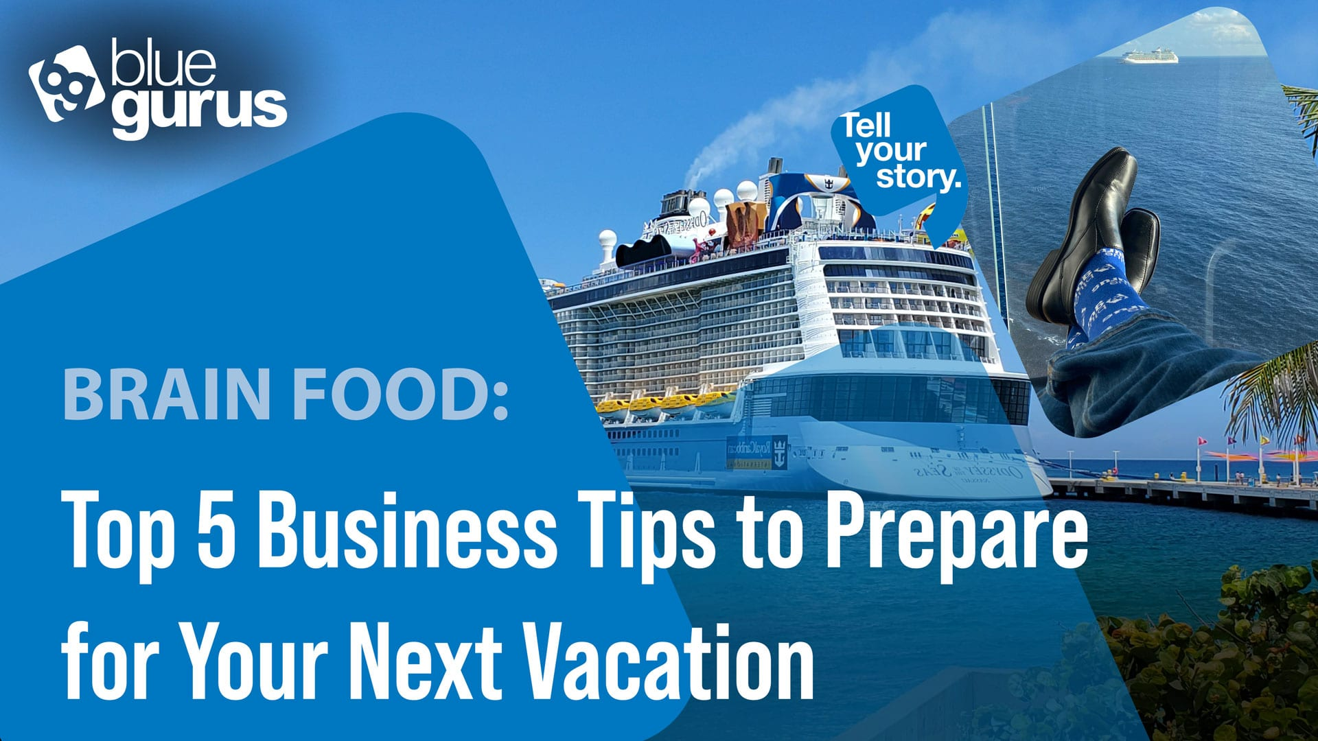 Top 5 Business Tips to Prepare for Your Next Vacation