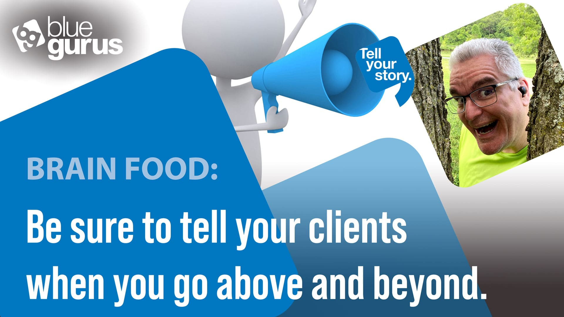 Tell your clients when you go above and beyond.